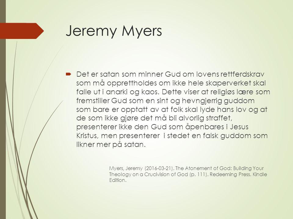 Jeremy Myers  Det er satan som minner Gud om lovens rettferdskrav som må opprettholdes om ikke hele skaperverket skal falle ut i anarki og kaos.
