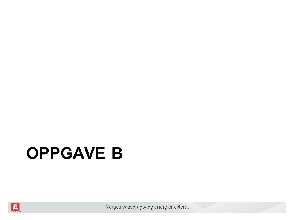 Norges vassdrags- og energidirektorat OPPGAVE B