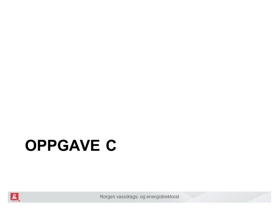 Norges vassdrags- og energidirektorat OPPGAVE C