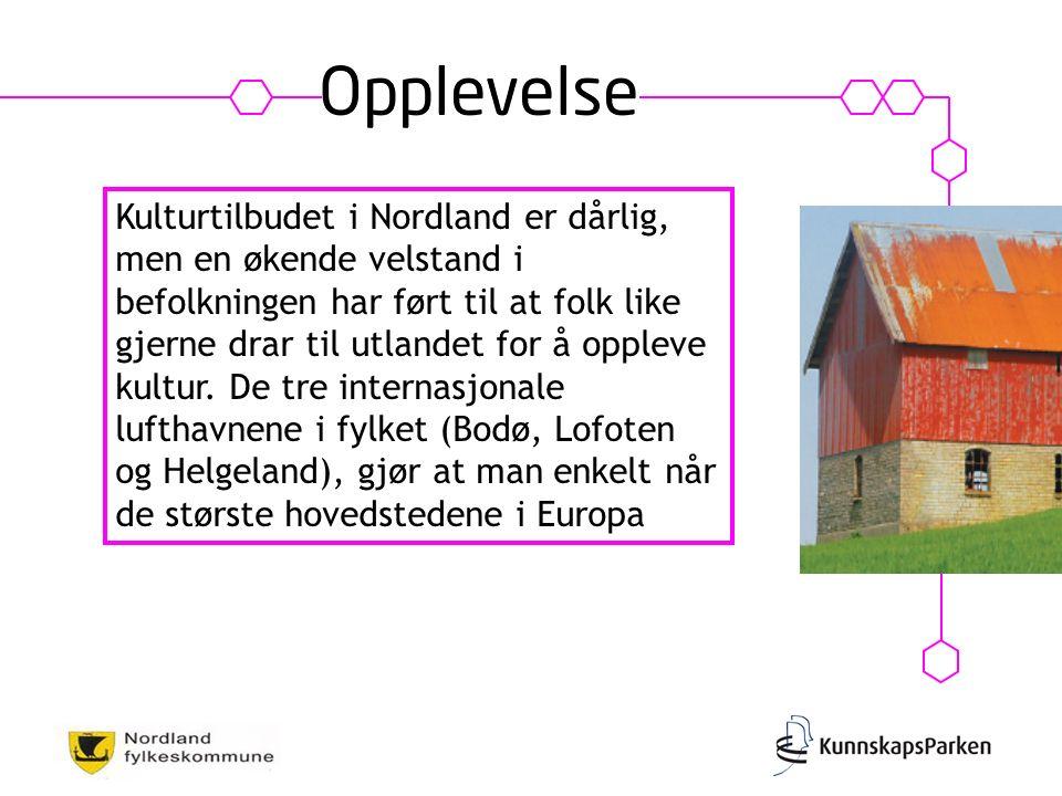 Kulturtilbudet i Nordland er dårlig, men en økende velstand i befolkningen har ført til at folk like gjerne drar til utlandet for å oppleve kultur.