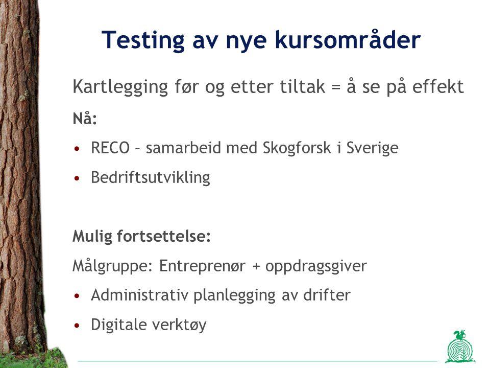 Testing av nye kursområder Kartlegging før og etter tiltak = å se på effekt Nå: RECO – samarbeid med Skogforsk i Sverige Bedriftsutvikling Mulig forts