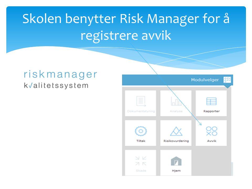Skolen benytter Risk Manager for å registrere avvik