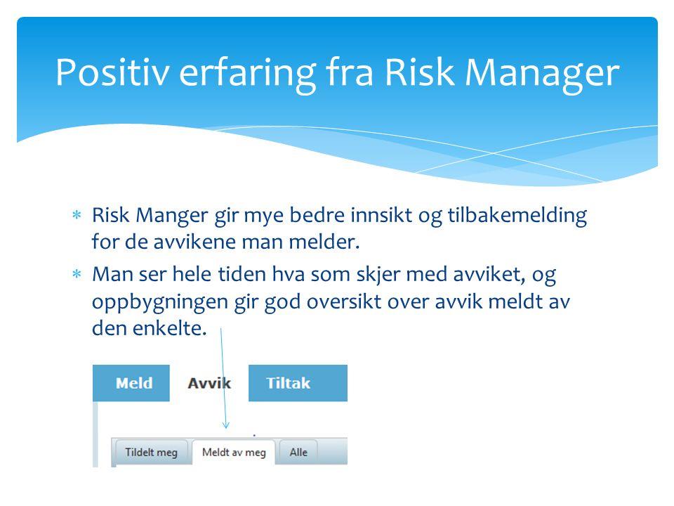  Risk Manger gir mye bedre innsikt og tilbakemelding for de avvikene man melder.