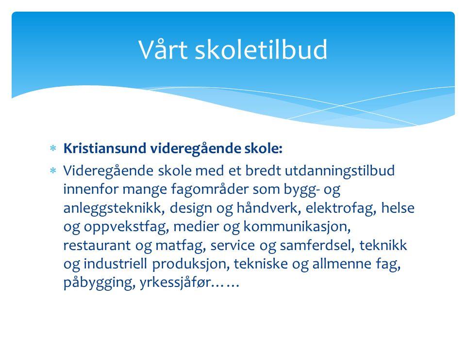  Kristiansund videregående skole:  Videregående skole med et bredt utdanningstilbud innenfor mange fagområder som bygg- og anleggsteknikk, design og