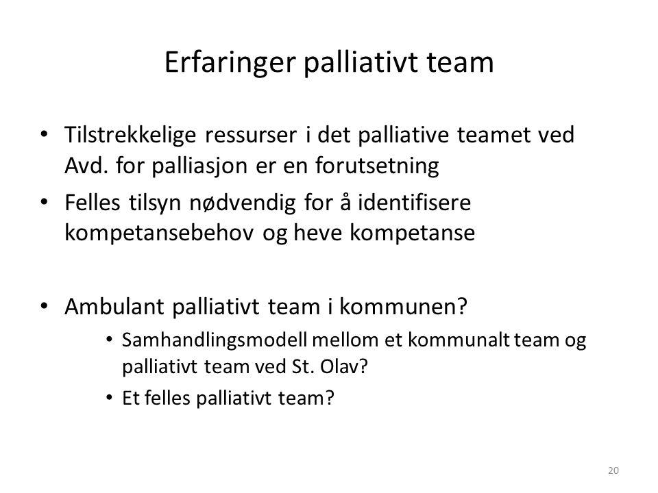 Erfaringer palliativt team Tilstrekkelige ressurser i det palliative teamet ved Avd.