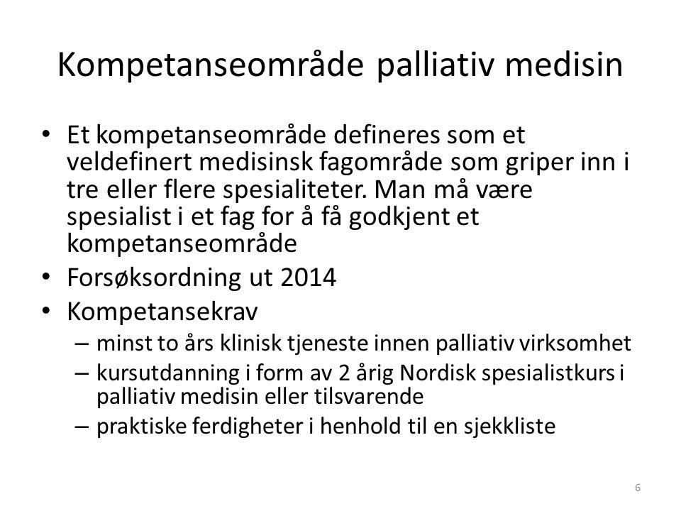 Kompetanseområde palliativ medisin Et kompetanseområde defineres som et veldefinert medisinsk fagområde som griper inn i tre eller flere spesialiteter.
