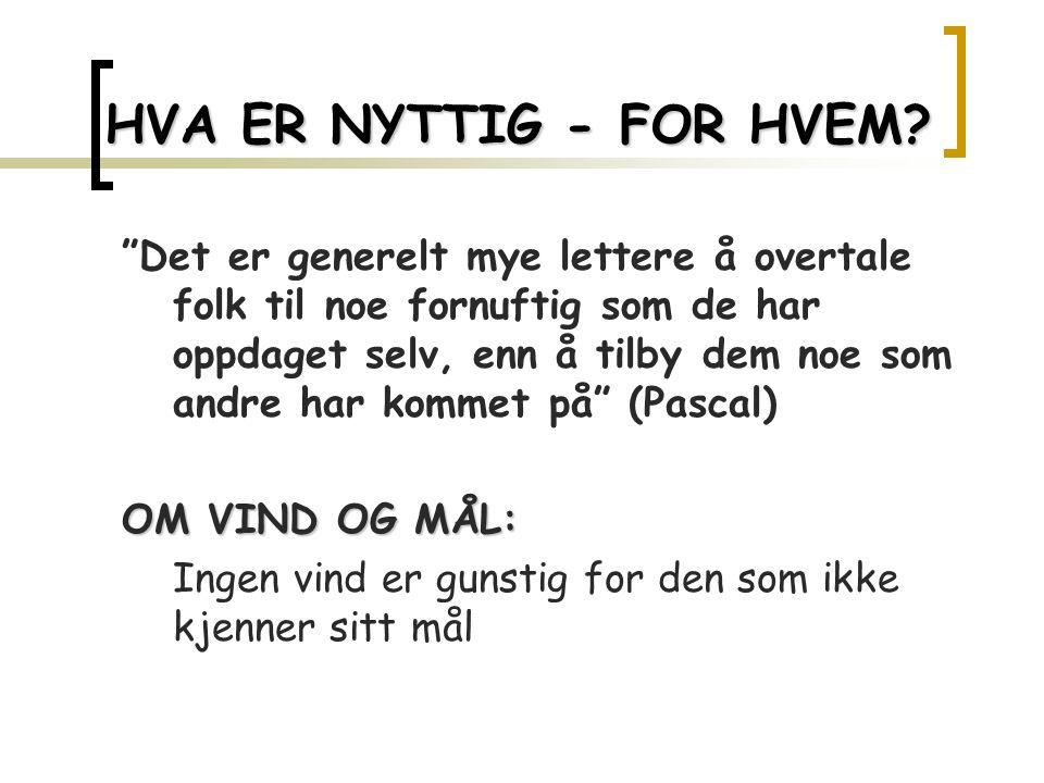 HVA ER NYTTIG - FOR HVEM.