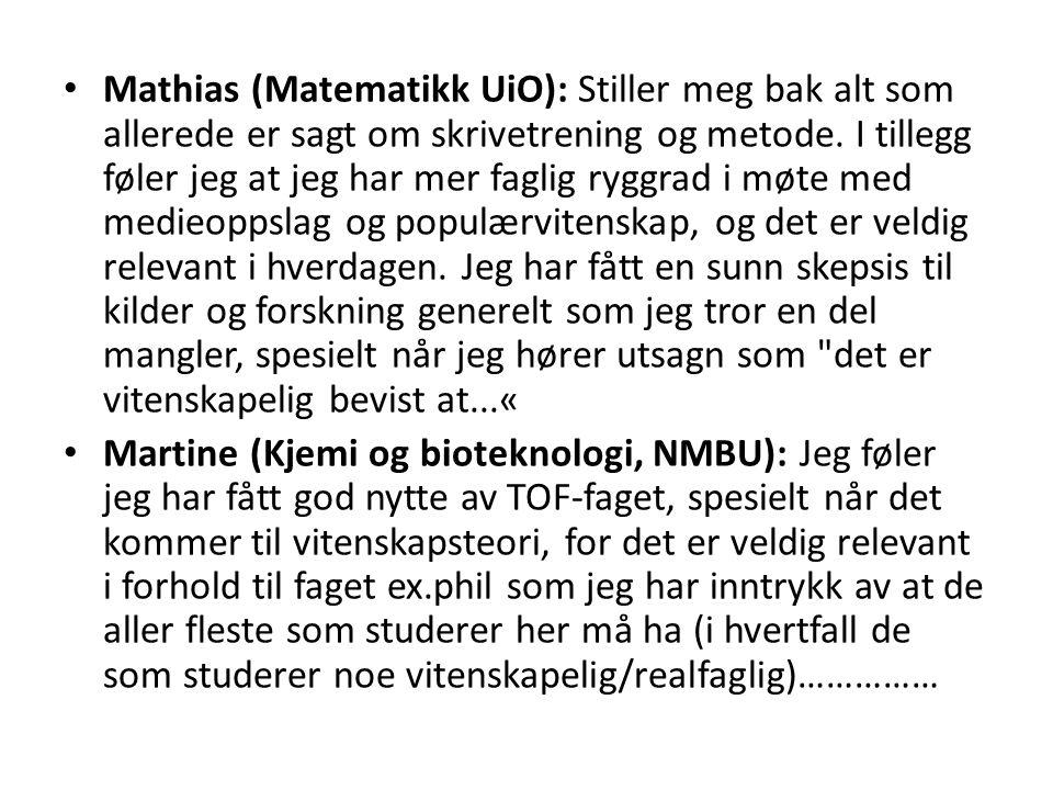 Mathias (Matematikk UiO): Stiller meg bak alt som allerede er sagt om skrivetrening og metode.