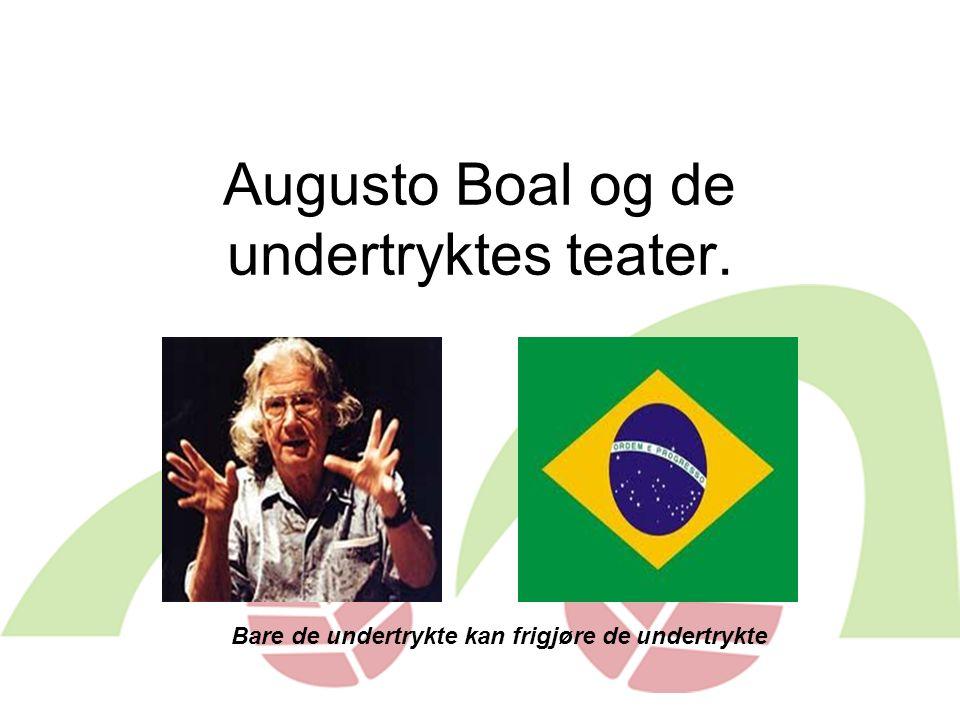 Augusto Boal og de undertryktes teater. Bare de undertrykte kan frigjøre de undertrykte