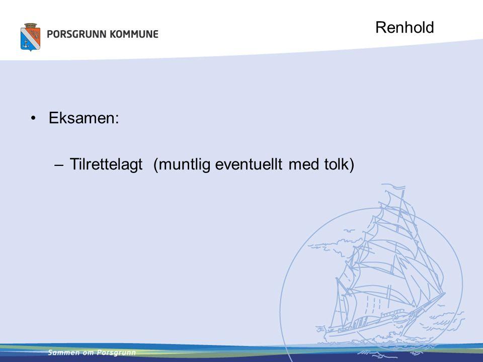 Renhold Eksamen: –Tilrettelagt (muntlig eventuellt med tolk)