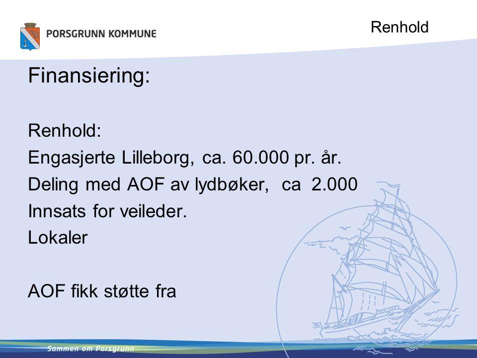 Renhold Finansiering: Renhold: Engasjerte Lilleborg, ca. 60.000 pr. år. Deling med AOF av lydbøker, ca 2.000 Innsats for veileder. Lokaler AOF fikk st