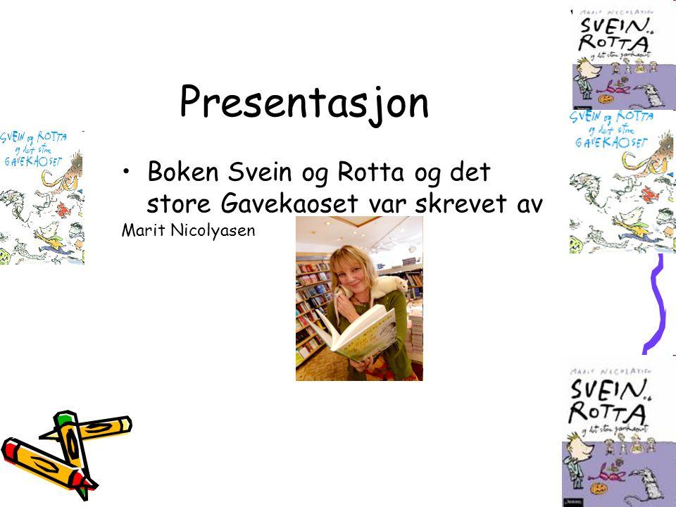Presentasjon Boken Svein og Rotta og det store Gavekaoset var skrevet av Marit Nicolyasen