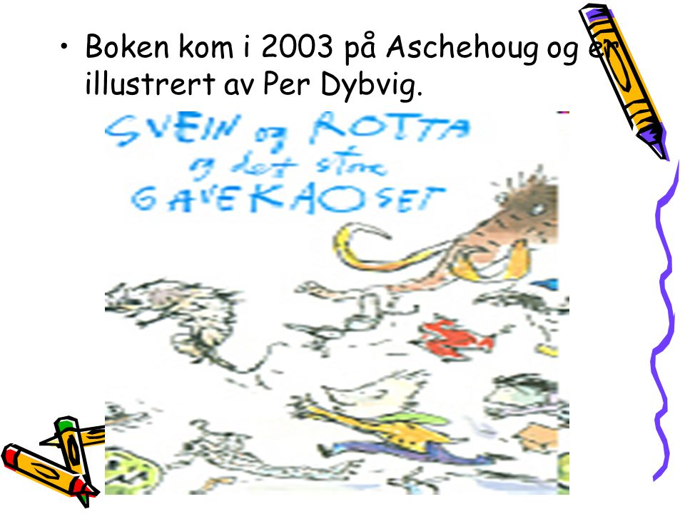 Andre Bøker Forfatteren har skrevet andre bøker og dette er den åttende boka om Svein og Rotta.