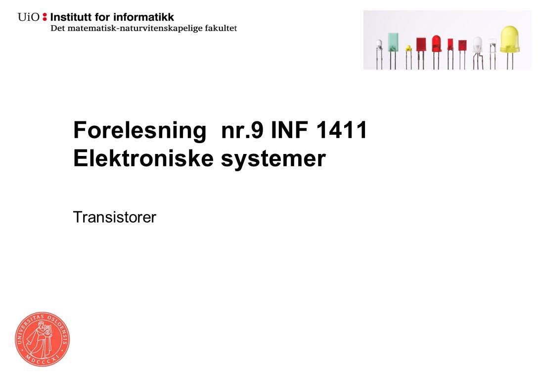 Forelesning nr.9 INF 1411 Elektroniske systemer Transistorer