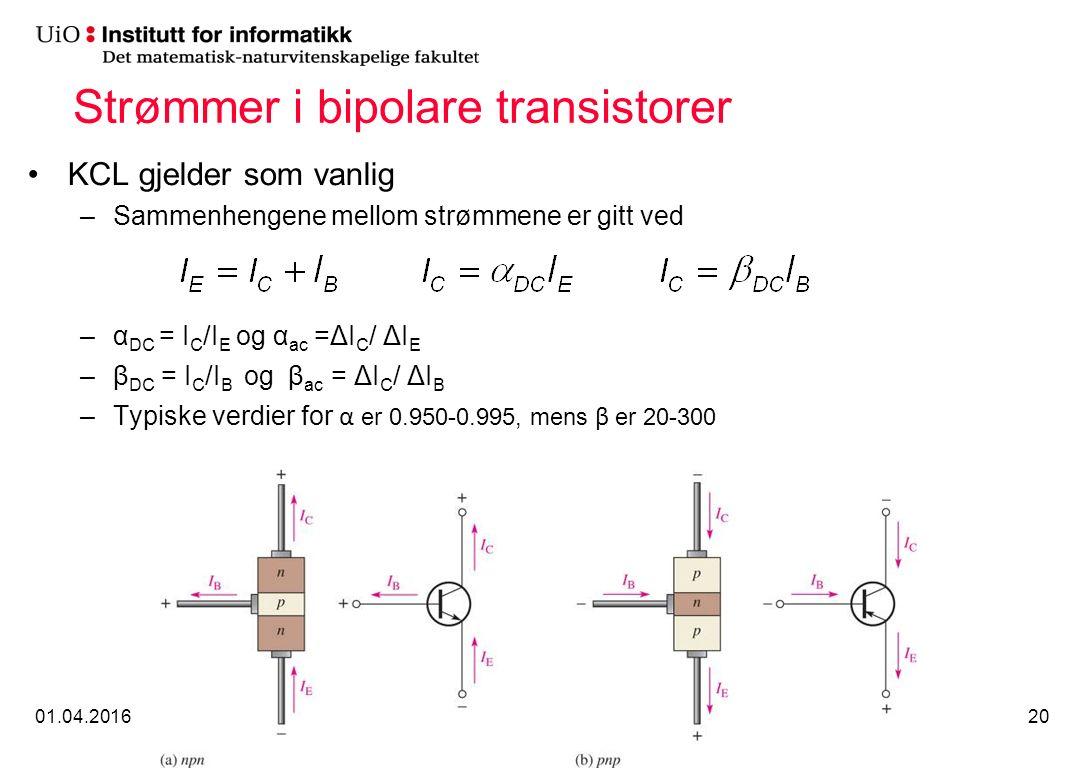 Strømmer i bipolare transistorer KCL gjelder som vanlig –Sammenhengene mellom strømmene er gitt ved –α DC = I C /I E og α ac =ΔI C / ΔI E –β DC = I C /I B og β ac = ΔI C / ΔI B –Typiske verdier for α er 0.950-0.995, mens β er 20-300 01.04.2016INF 141120