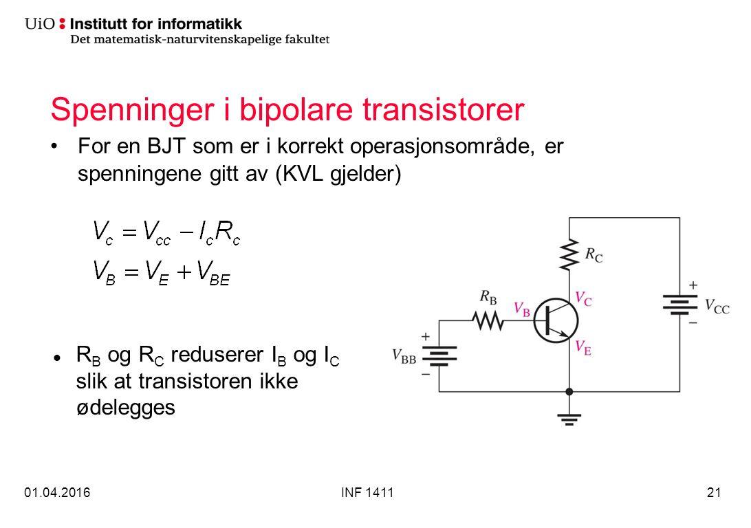 Spenninger i bipolare transistorer For en BJT som er i korrekt operasjonsområde, er spenningene gitt av (KVL gjelder) 01.04.2016INF 141121 R B og R C reduserer I B og I C slik at transistoren ikke ødelegges