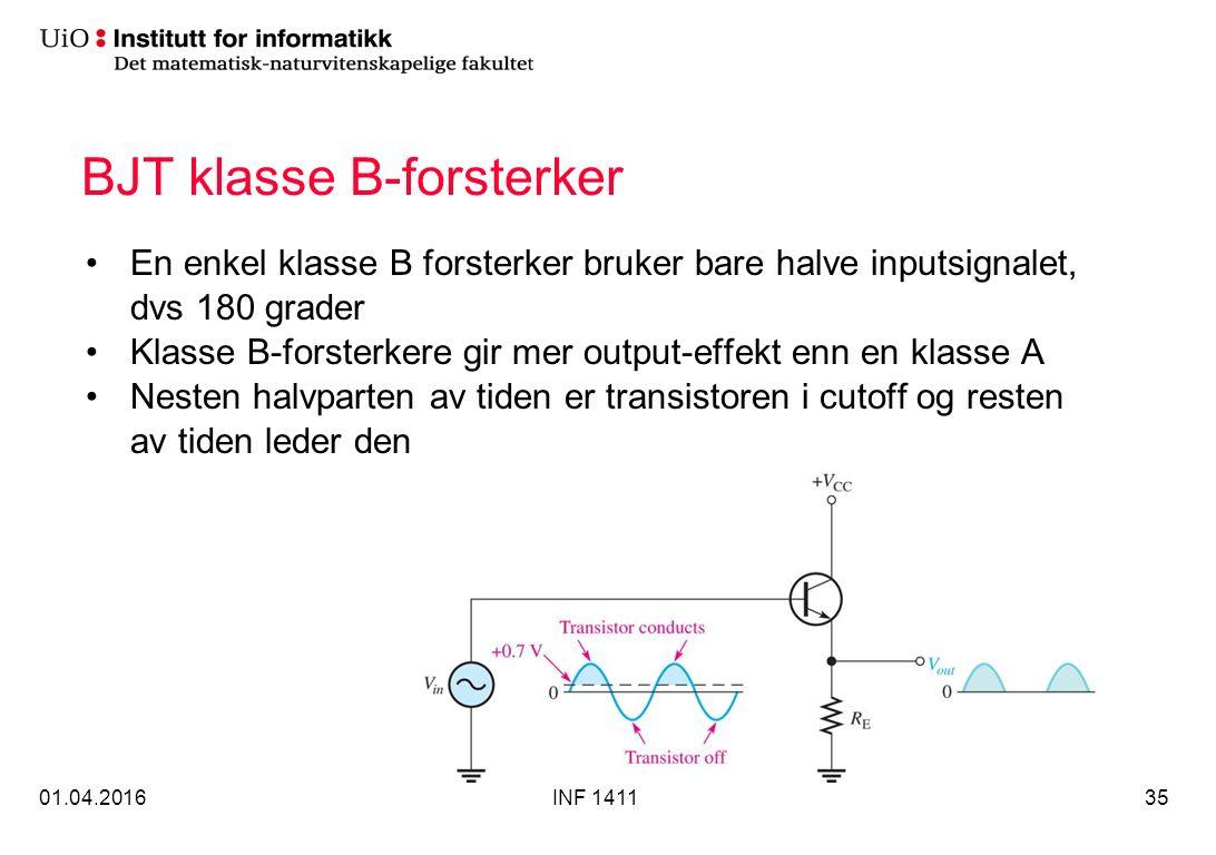 BJT klasse B-forsterker En enkel klasse B forsterker bruker bare halve inputsignalet, dvs 180 grader Klasse B-forsterkere gir mer output-effekt enn en klasse A Nesten halvparten av tiden er transistoren i cutoff og resten av tiden leder den 01.04.2016INF 141135