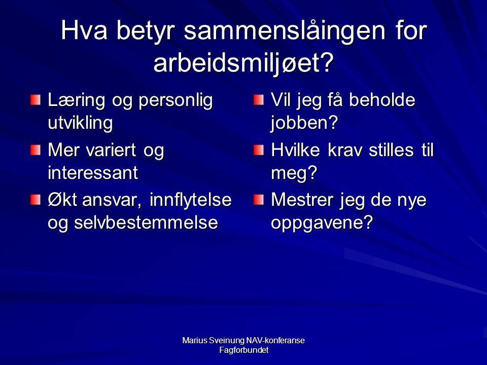 Marius Sveinung NAV-konferanse Fagforbundet Hva betyr sammenslåingen for arbeidsmiljøet.