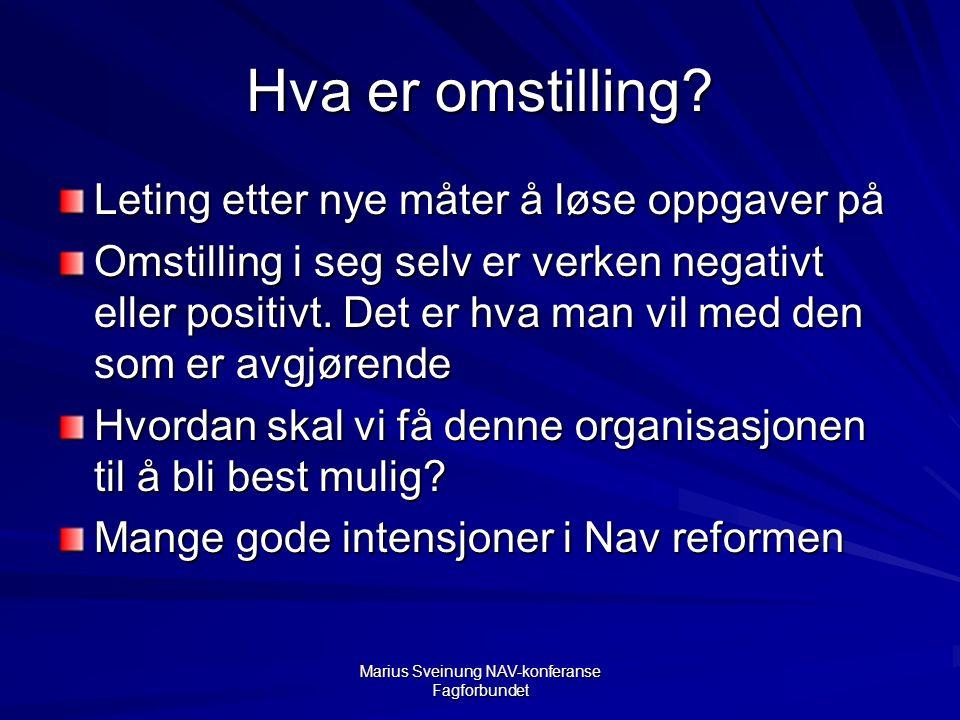 Marius Sveinung NAV-konferanse Fagforbundet Hva er omstilling.