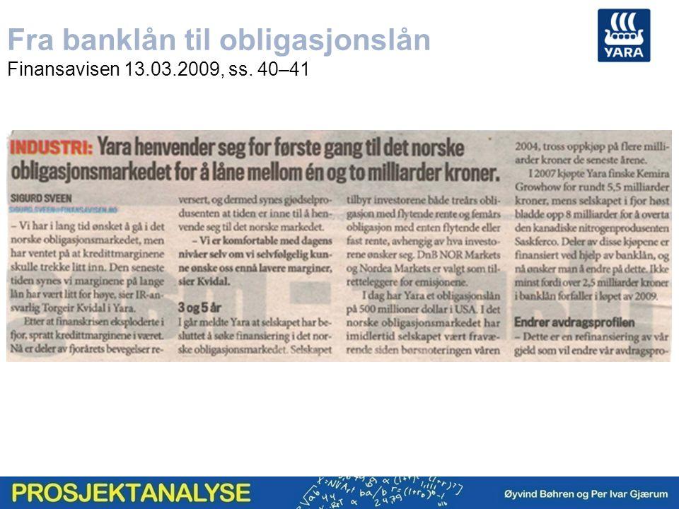Fra banklån til obligasjonslån Finansavisen 13.03.2009, ss. 40–41