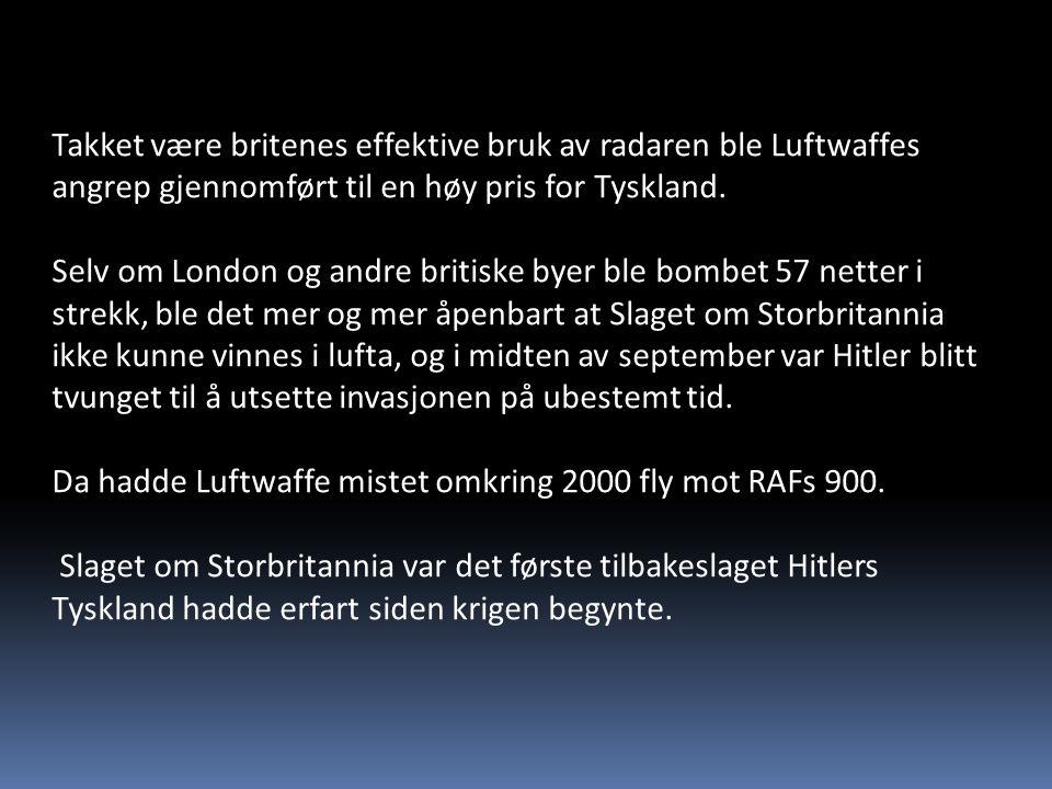 Takket være britenes effektive bruk av radaren ble Luftwaffes angrep gjennomført til en høy pris for Tyskland.