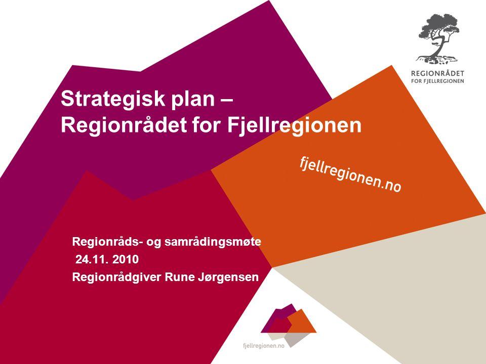 Strategisk plan – Regionrådet for Fjellregionen Regionråds- og samrådingsmøte 24.11.