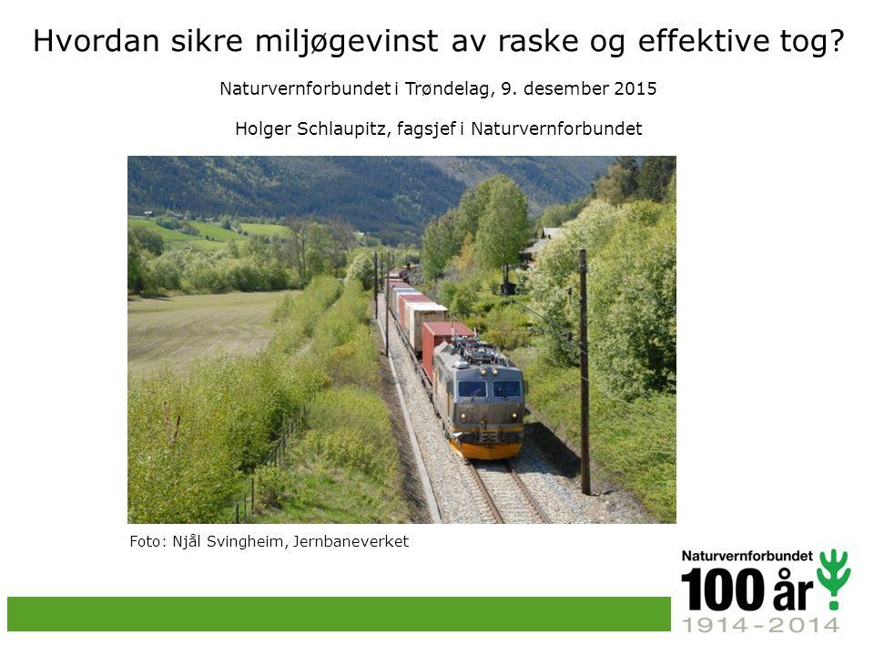 Hvordan sikre miljøgevinst av raske og effektive tog.