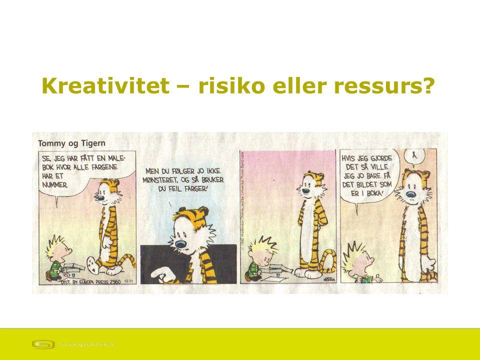 Kreativitet – risiko eller ressurs