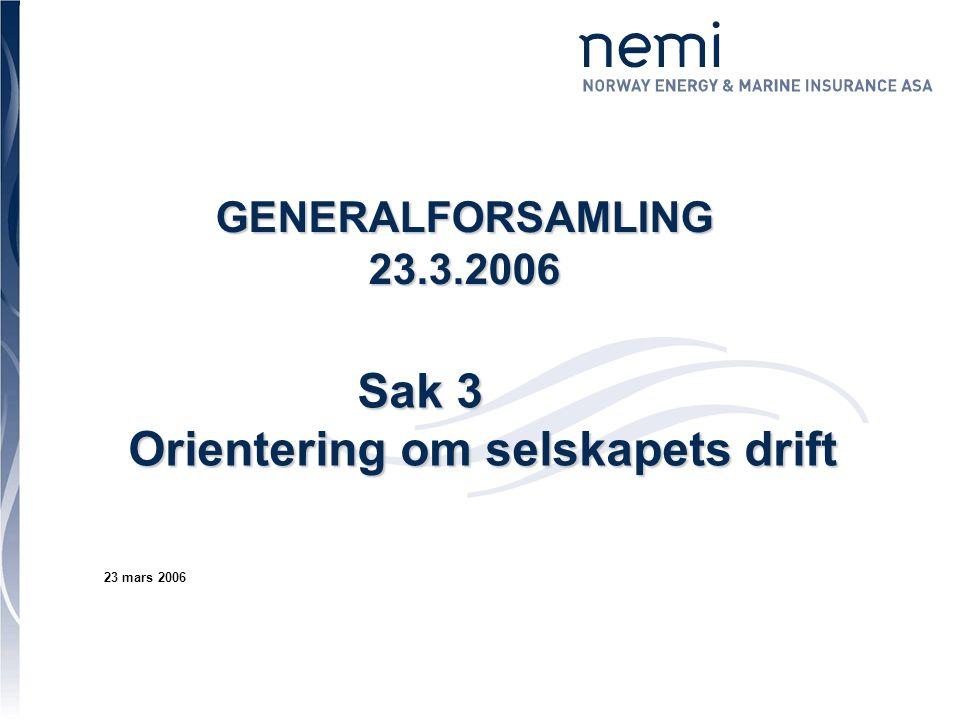 1 Sak 3 Sak 3 Orientering om selskapets drift 23 mars 2006 GENERALFORSAMLING23.3.2006