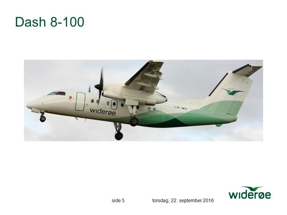 side 5 torsdag, 22. september 2016 Dash 8-100