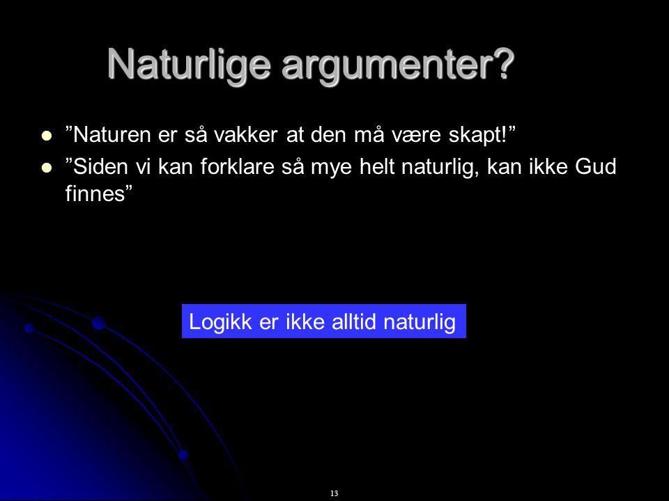 13 Naturlige argumenter.