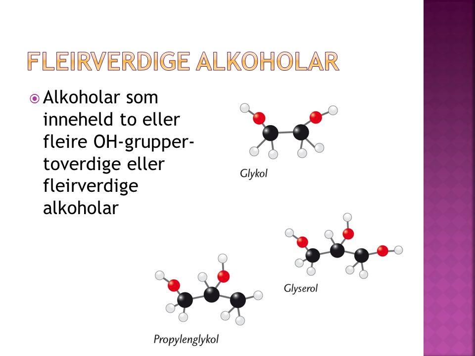  Alkoholar som inneheld to eller fleire OH-grupper- toverdige eller fleirverdige alkoholar