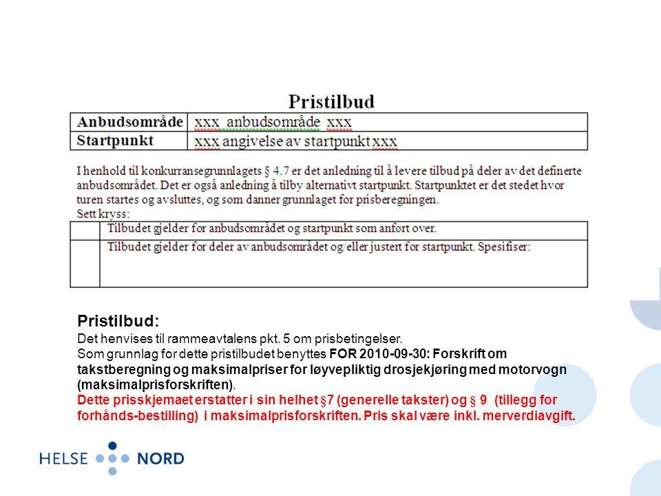 Pristilbud: Det henvises til rammeavtalens pkt. 5 om prisbetingelser.