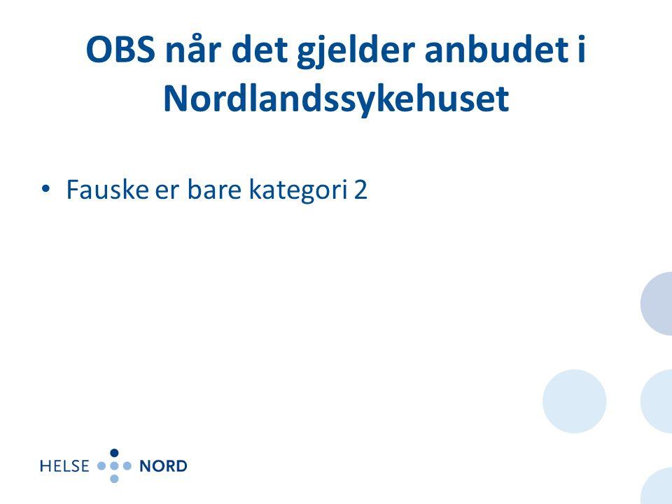 OBS når det gjelder anbudet i Nordlandssykehuset Fauske er bare kategori 2