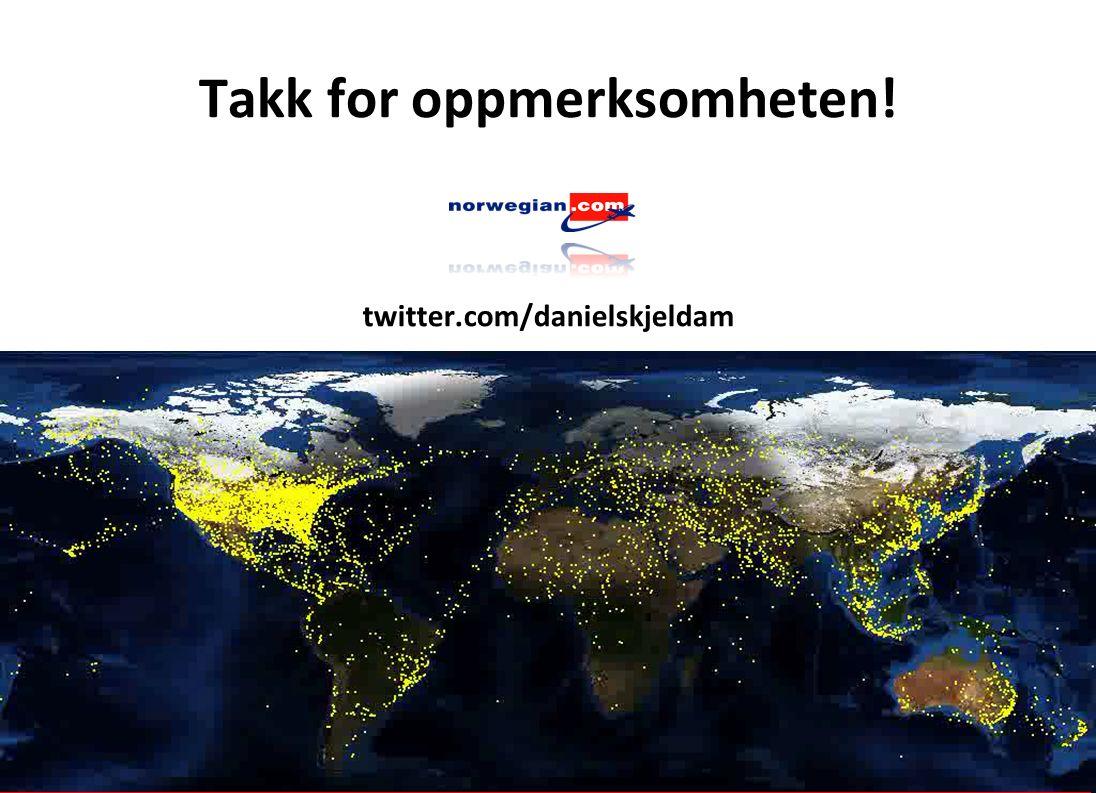 Takk for oppmerksomheten! twitter.com/danielskjeldam