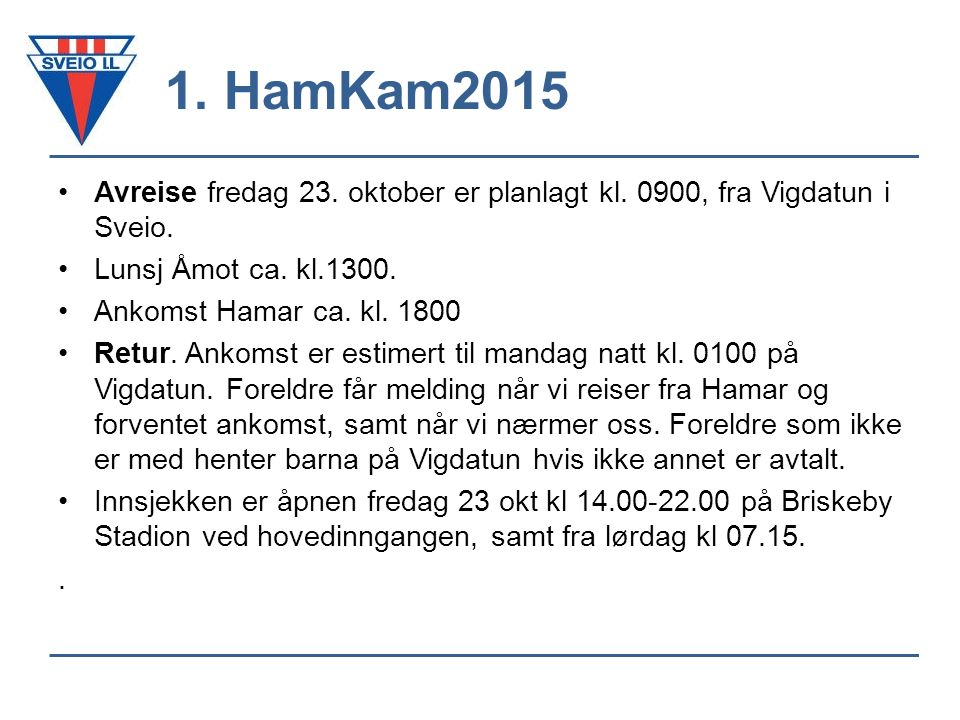 1. HamKam2015 Avreise fredag 23. oktober er planlagt kl.