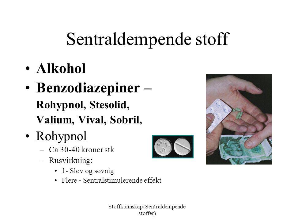 Sentralstimulerende stoffer Øker tempoet i kroppen, blir gira.