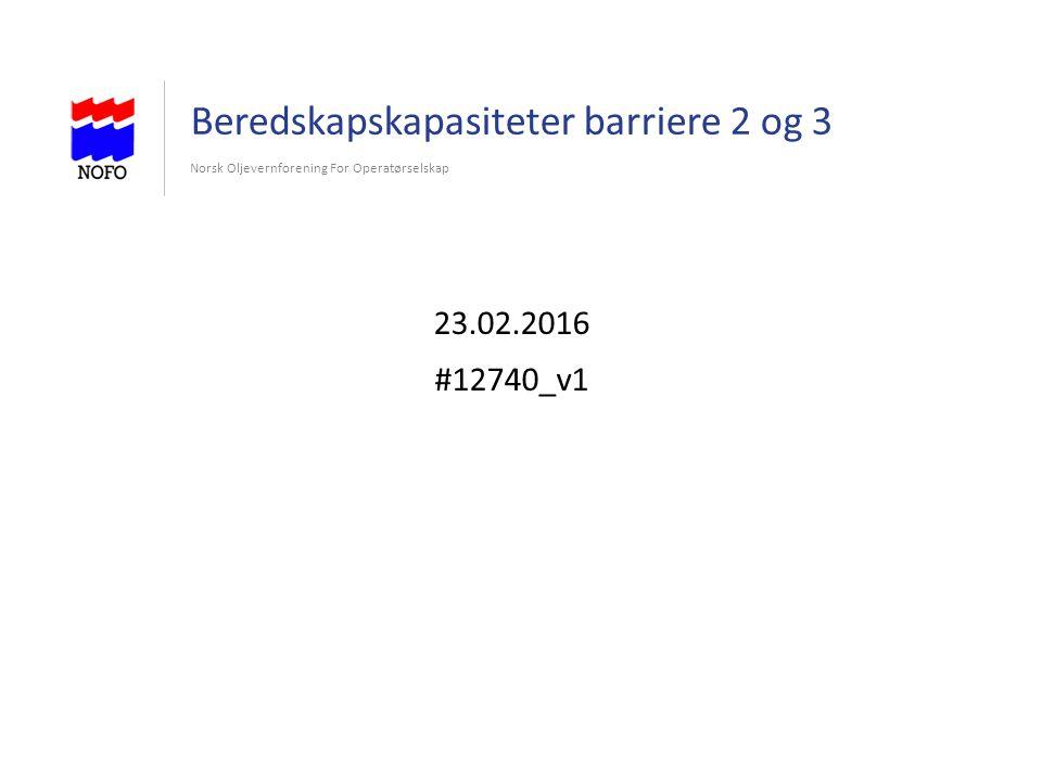 Beredskapskapasiteter barriere 2 og 3 Norsk Oljevernforening For Operatørselskap 23.02.2016 #12740_v1