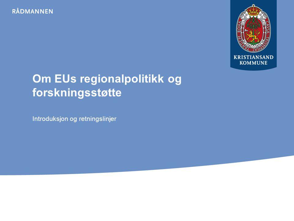 Om EUs regionalpolitikk og forskningsstøtte Introduksjon og retningslinjer
