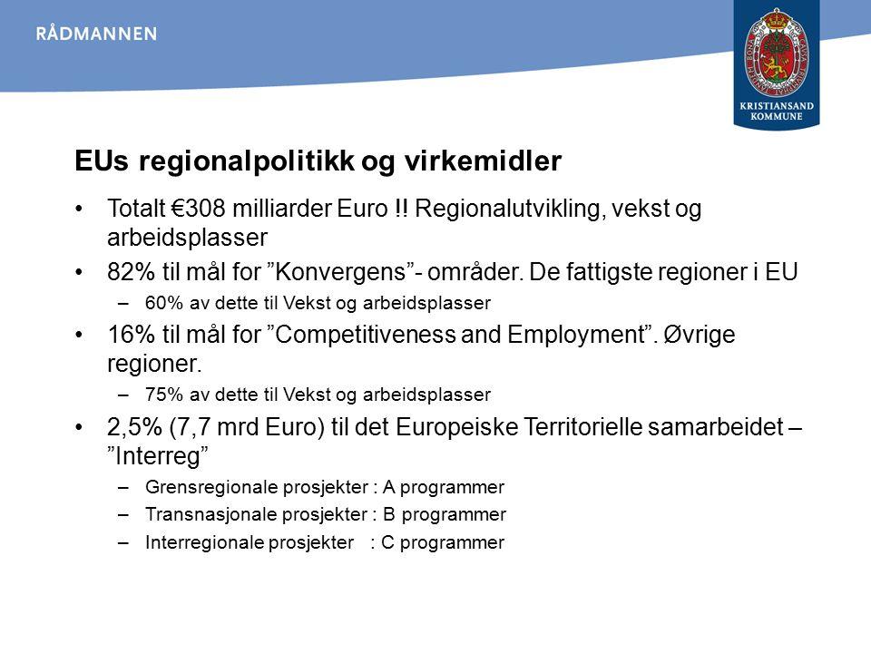 """EUs regionalpolitikk og virkemidler Totalt €308 milliarder Euro !! Regionalutvikling, vekst og arbeidsplasser 82% til mål for """"Konvergens""""- områder. D"""