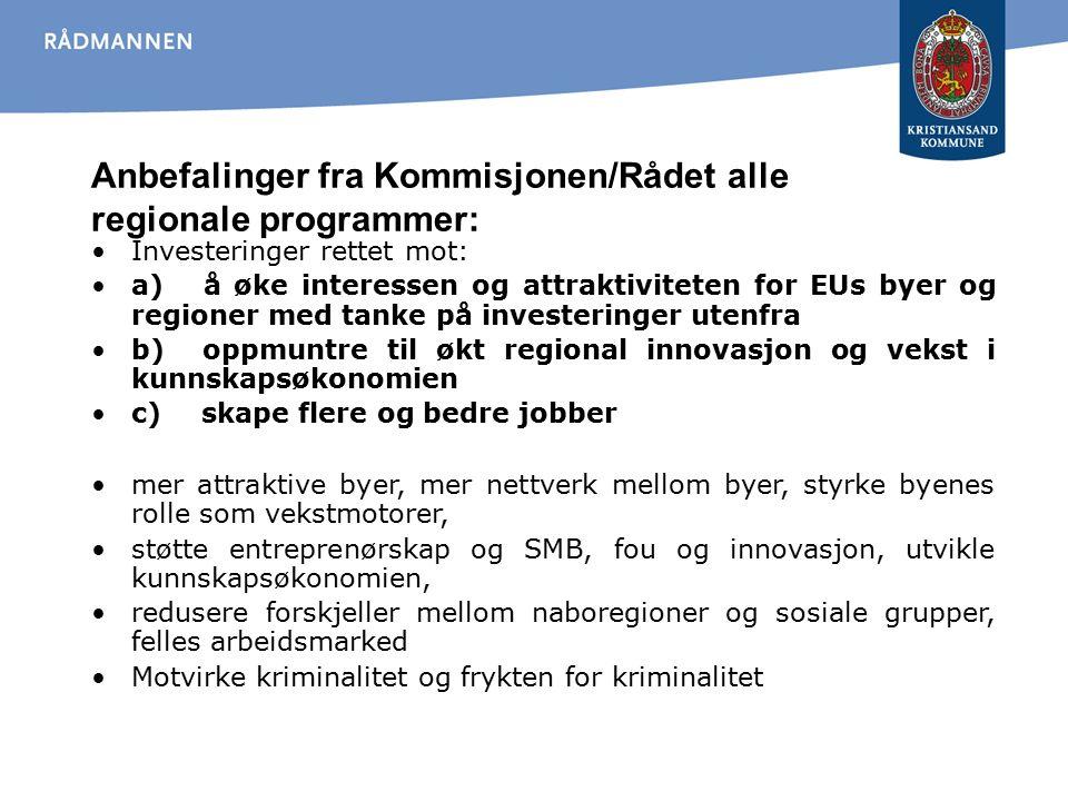 Anbefalinger fra Kommisjonen/Rådet alle regionale programmer: Investeringer rettet mot: a) å øke interessen og attraktiviteten for EUs byer og regione