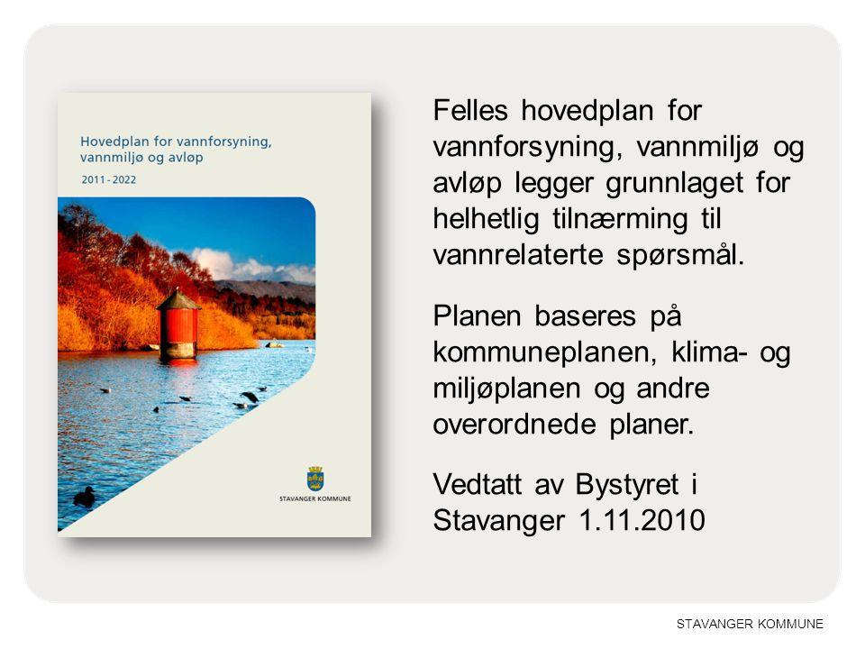 STAVANGER KOMMUNE Felles hovedplan for vannforsyning, vannmiljø og avløp legger grunnlaget for helhetlig tilnærming til vannrelaterte spørsmål.