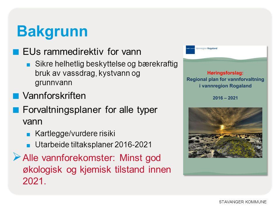 STAVANGER KOMMUNE Bakgrunn ■ EUs rammedirektiv for vann ■ Sikre helhetlig beskyttelse og bærekraftig bruk av vassdrag, kystvann og grunnvann ■ Vannforskriften ■ Forvaltningsplaner for alle typer vann ■ Kartlegge/vurdere risiki ■ Utarbeide tiltaksplaner 2016-2021  Alle vannforekomster: Minst god økologisk og kjemisk tilstand innen 2021.