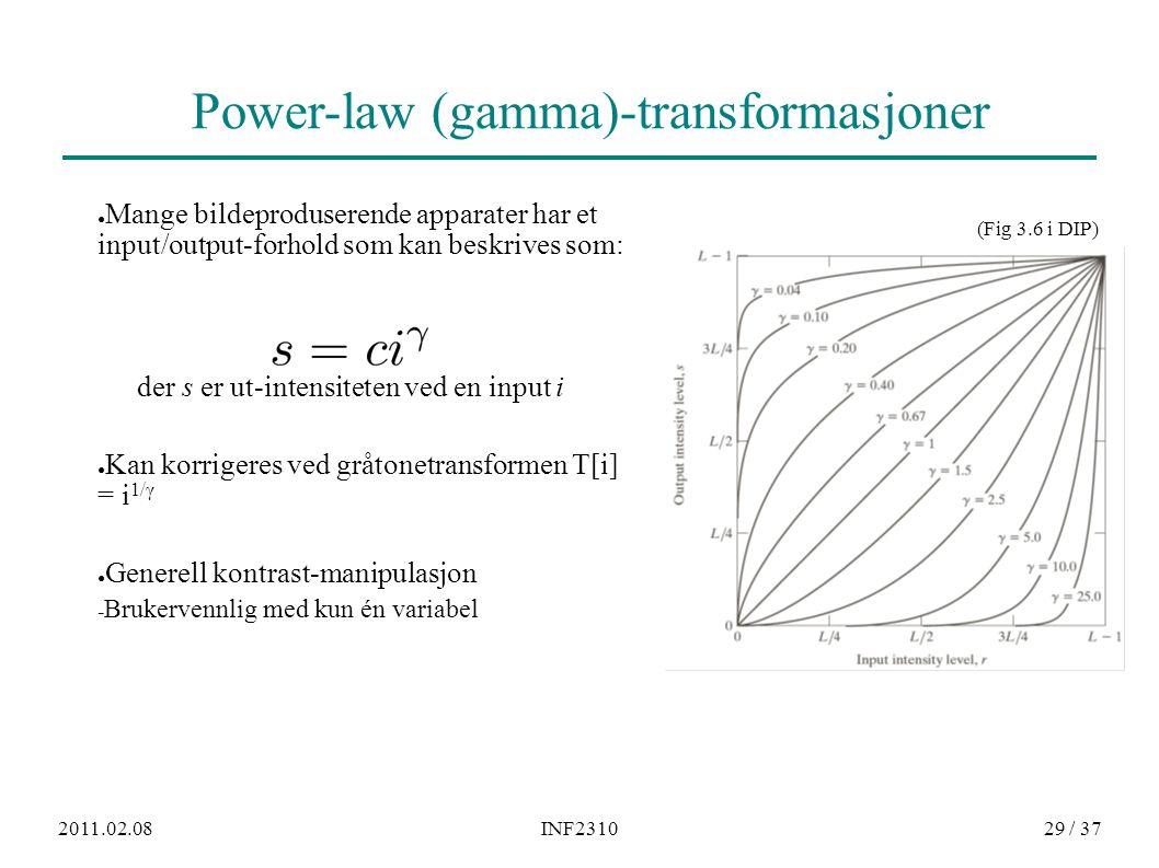 2011.02.08INF231029 / 37 Power-law (gamma)-transformasjoner ● Mange bildeproduserende apparater har et input/output-forhold som kan beskrives som: der