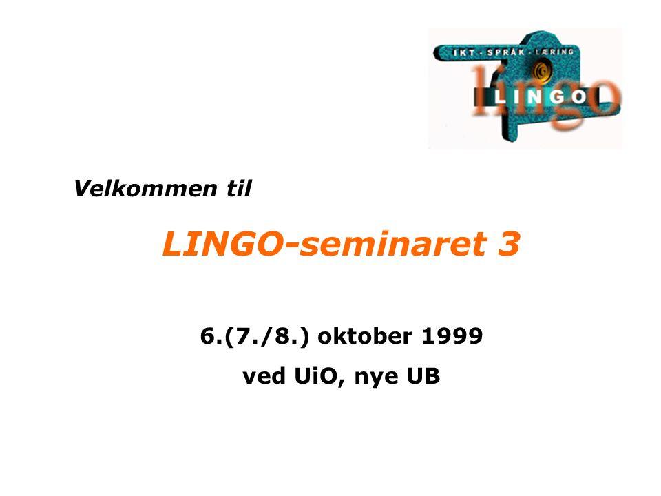 Velkommen til LINGO-seminaret 3 6.(7./8.) oktober 1999 ved UiO, nye UB