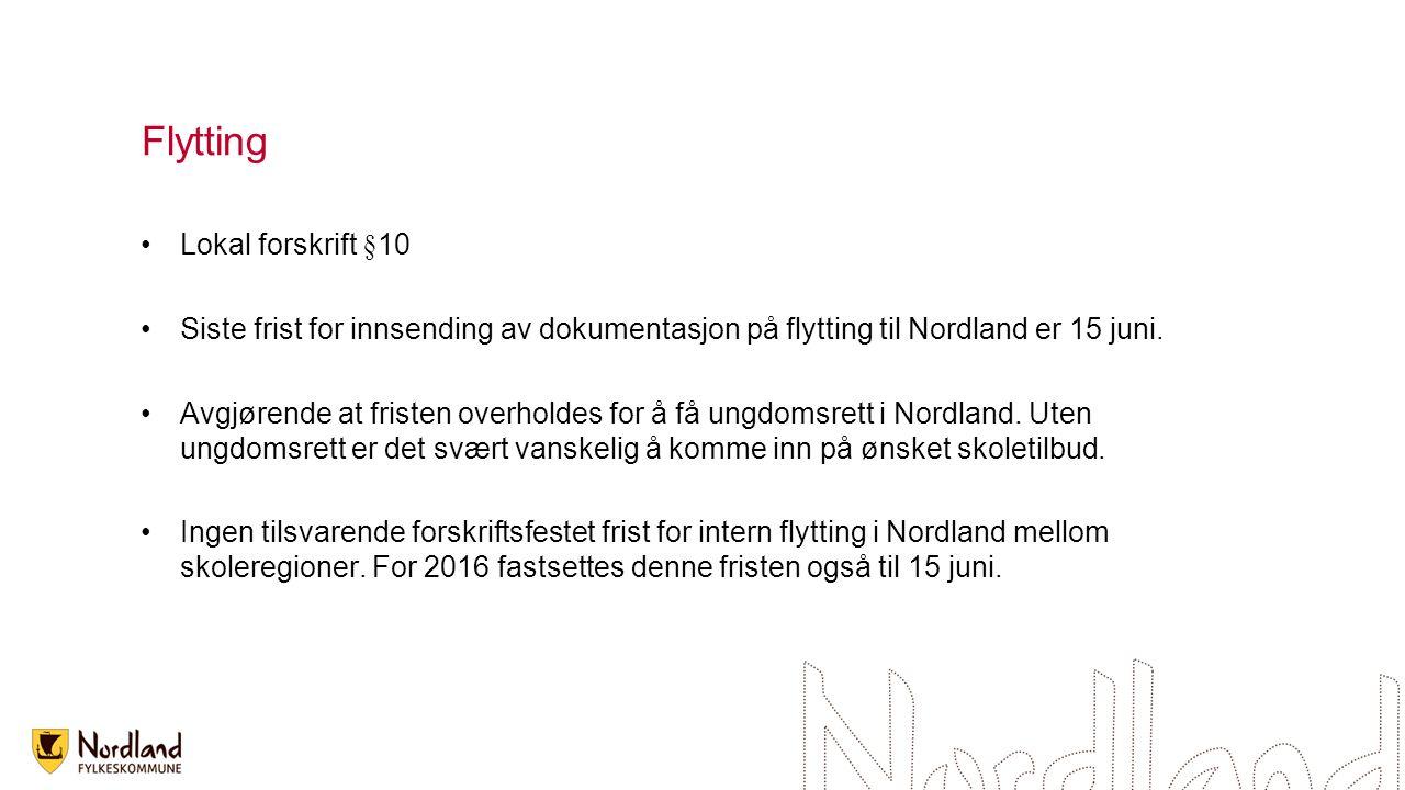 Flytting Lokal forskrift §10 Siste frist for innsending av dokumentasjon på flytting til Nordland er 15 juni. Avgjørende at fristen overholdes for å f