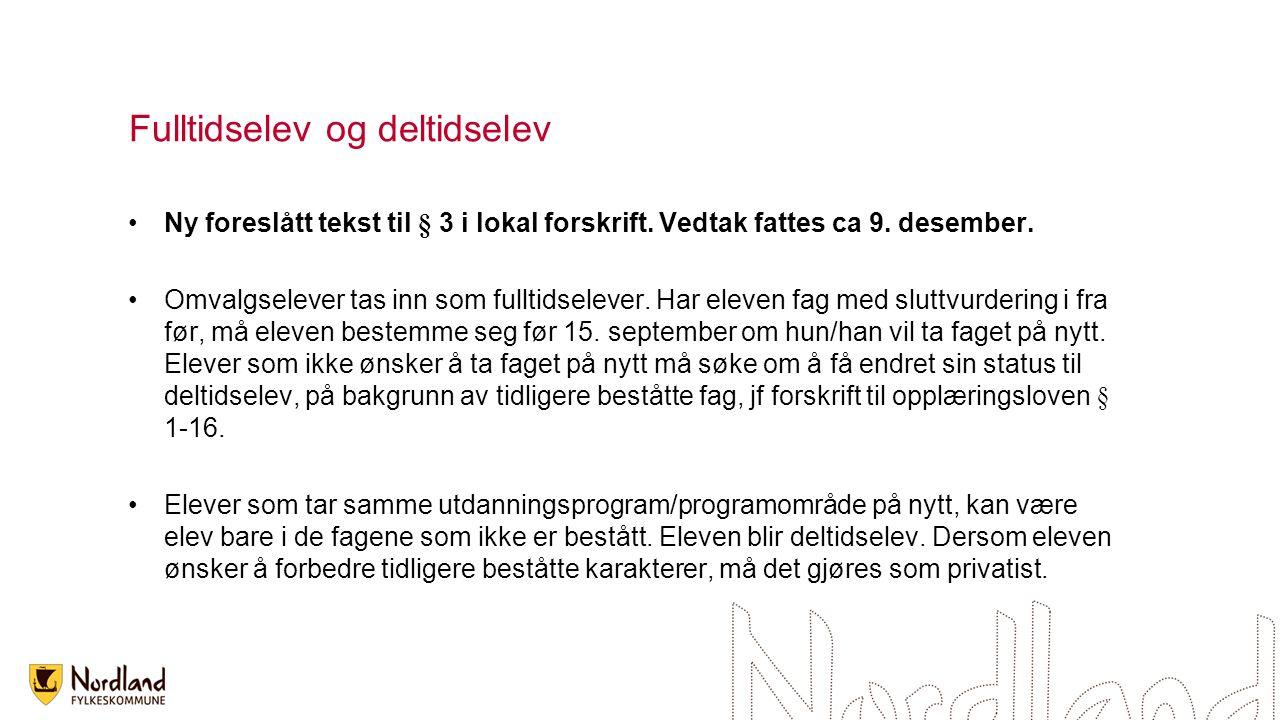 Fulltidselev og deltidselev Ny foreslått tekst til § 3 i lokal forskrift.