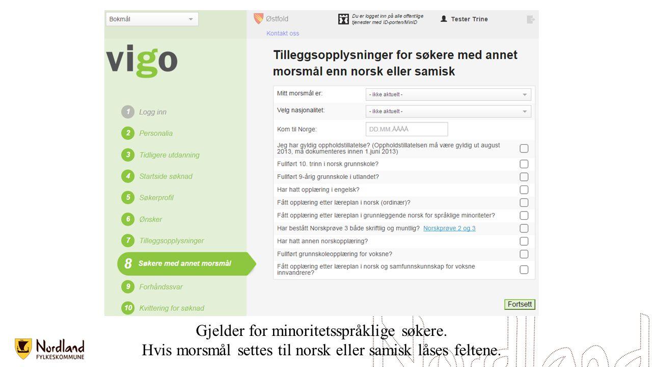Gjelder for minoritetsspråklige søkere. Hvis morsmål settes til norsk eller samisk låses feltene.