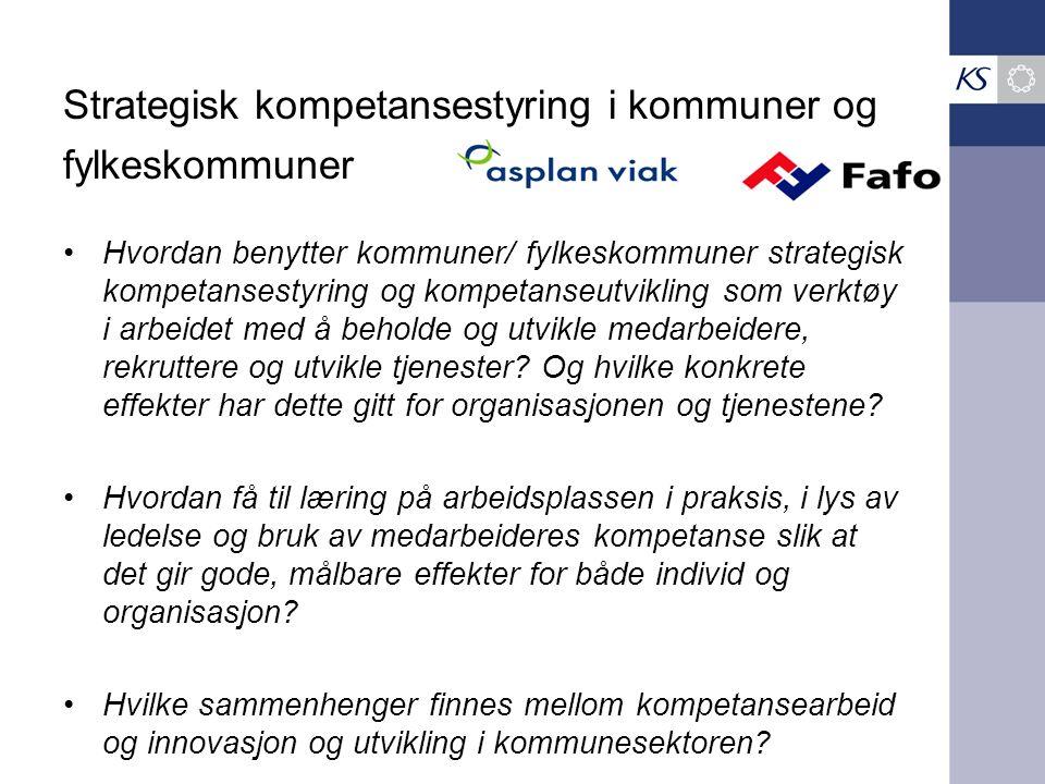 Strategisk kompetansestyring i kommuner og fylkeskommuner Hvordan benytter kommuner/ fylkeskommuner strategisk kompetansestyring og kompetanseutviklin