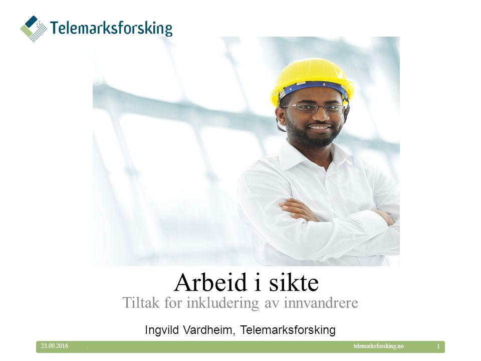 © Telemarksforsking telemarksforsking.no Hva er Arbeid i sikte.